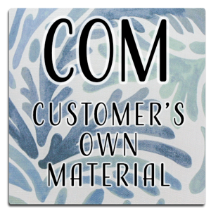 COM - Customer's Own Material